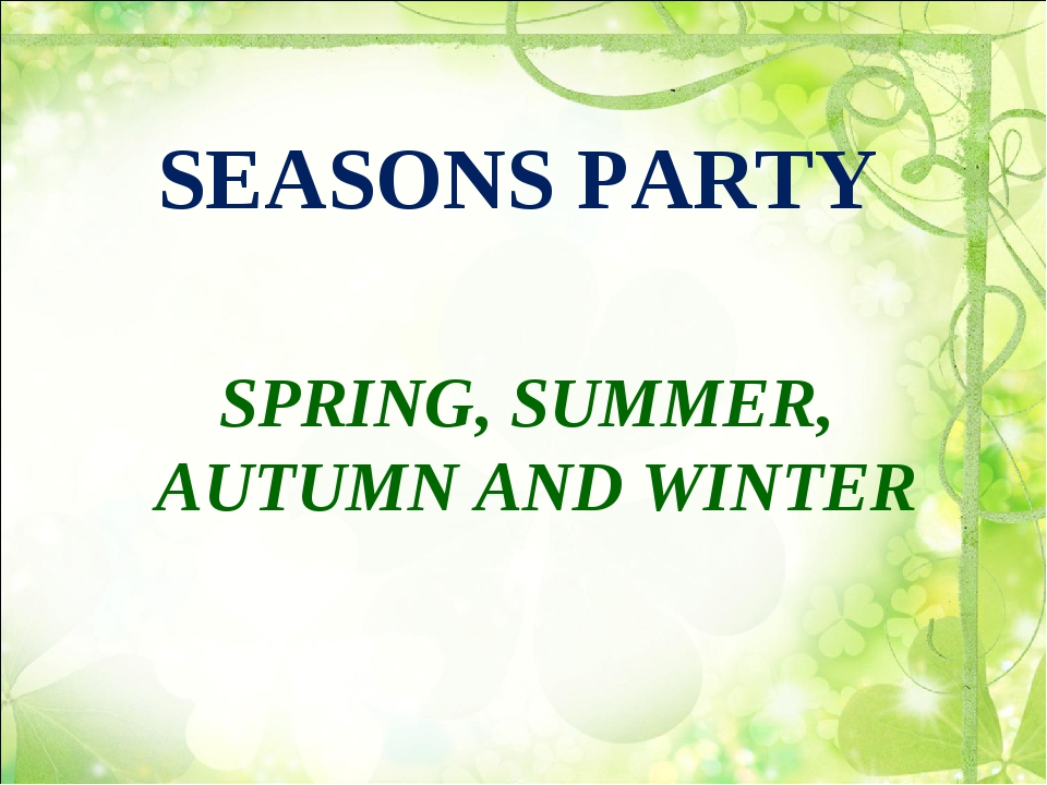 SEASONS PARTY SPRING, SUMMER, AUTUMN AND WINTER