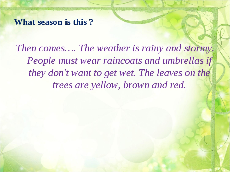 What season is this ? Then comes…. The weather is rainy and stormy. People mu...