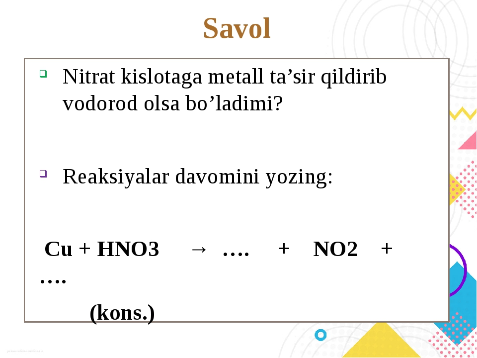 Savol Nitrat kislotaga metall ta'sir qildirib vodorod olsa bo'ladimi? Reaksiy...