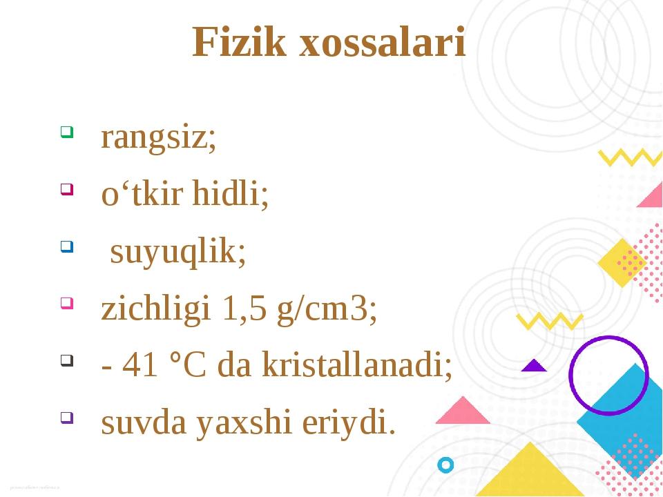 Fizik xossalari rangsiz; o'tkir hidli; suyuqlik; zichligi 1,5 g/сm3; - 41 °C...