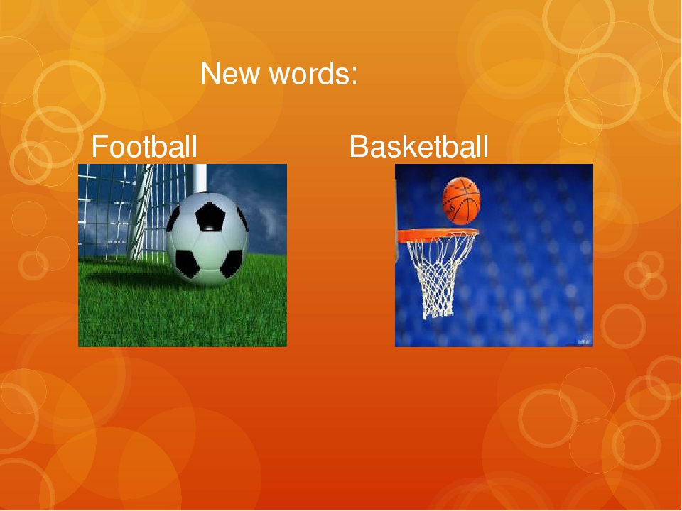New words: Football Basketball