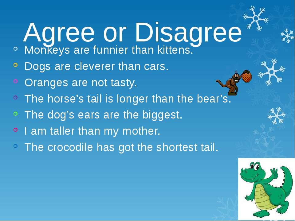 Agree or Disagree Monkeys are funnier than kittens. Dogs are cleverer than c...