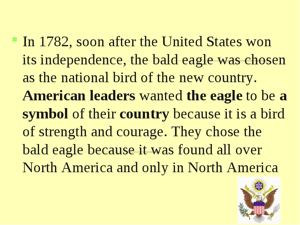 In 1782, soon after the United States won its independence, the bald eagle wa...