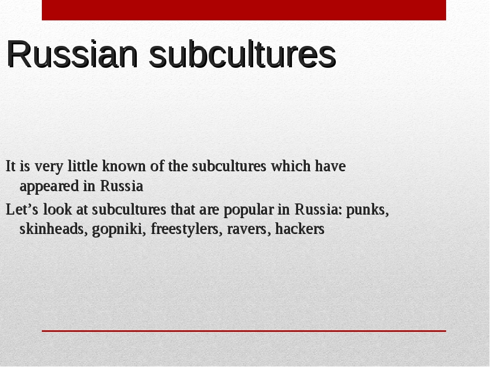 Russian subcultures It is very little known of the subcultures which have app...