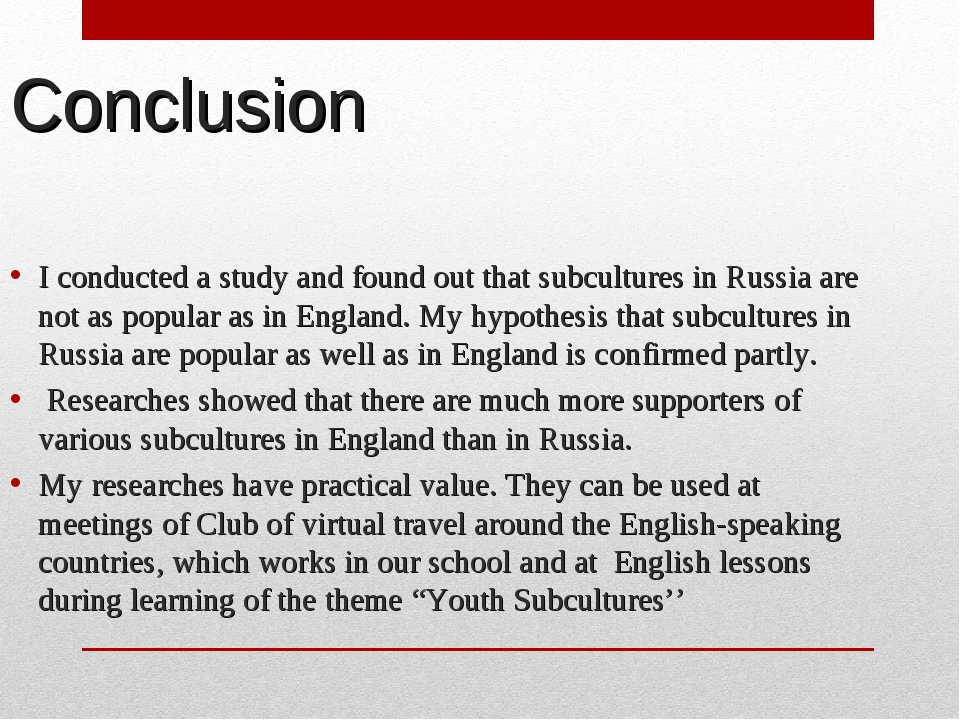 Conclusion I conducted a study and found out that subcultures in Russia are n...
