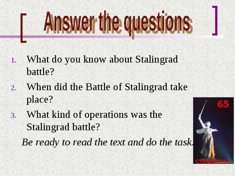 What do you know about Stalingrad battle? When did the Battle of Stalingrad t...