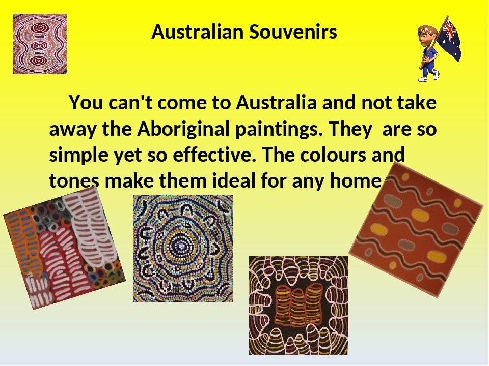Australian Souvenirs You can't come to Australia and not take away the Aborig...