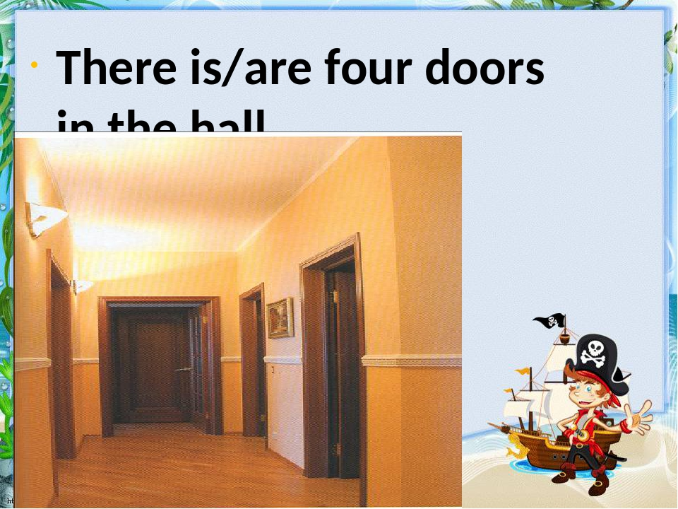 There is/are four doors in the hall.