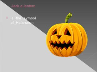 Jack-o-lantern is the symbol of Halloween