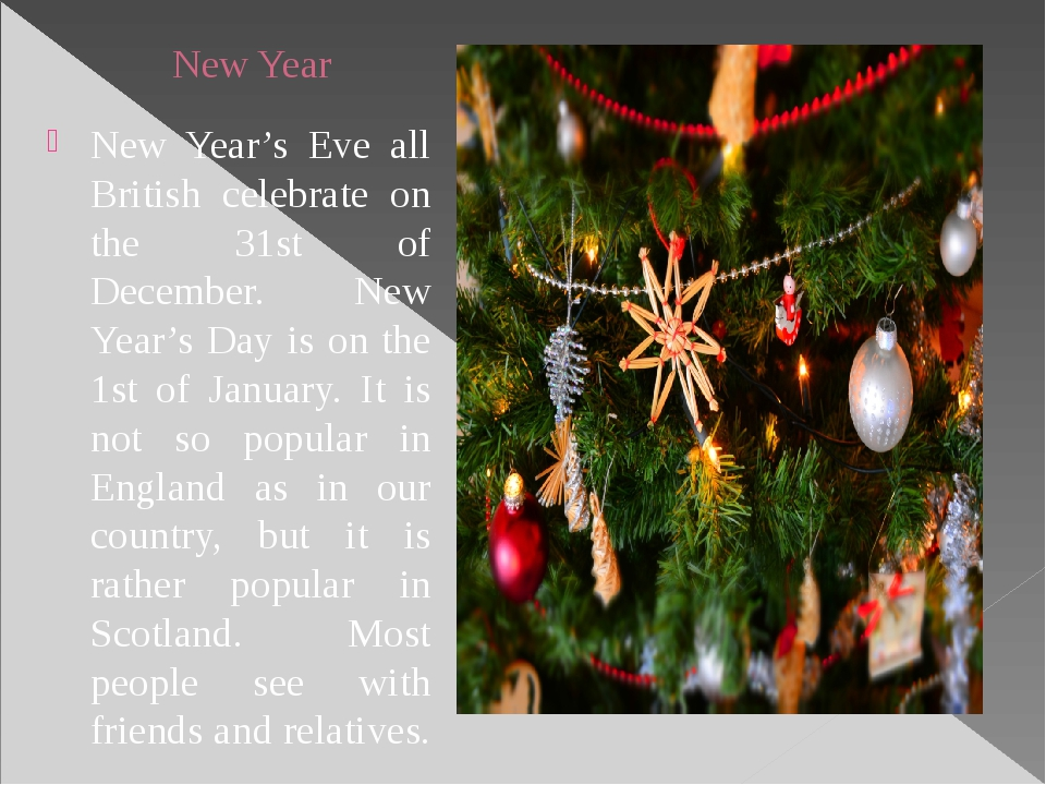 New Year New Year's Eve all British celebrate on the 31st of December. New Ye...