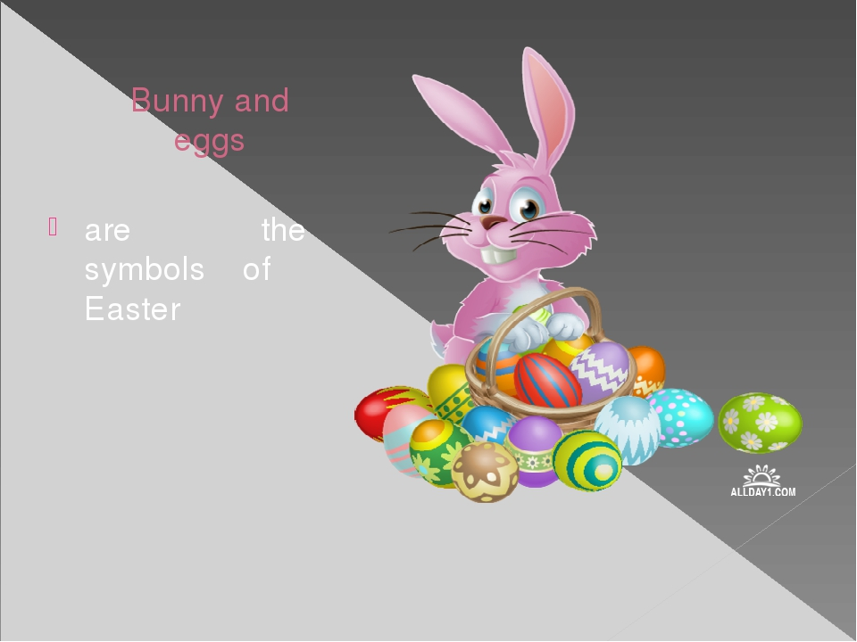 Bunny and eggs are the symbols of Easter