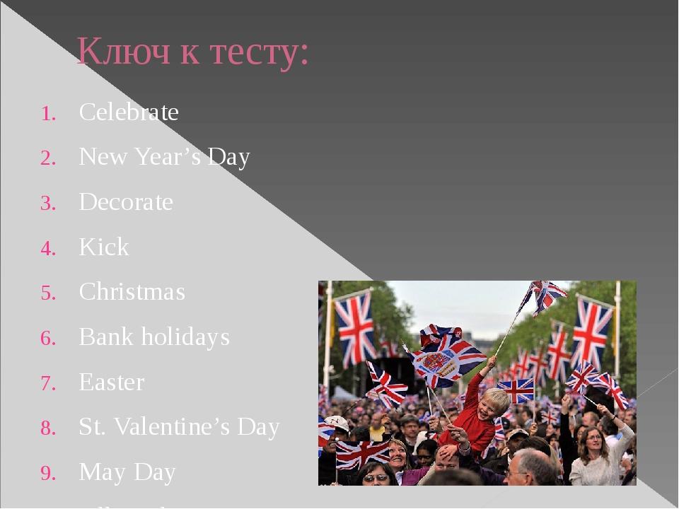Ключ к тесту: Celebrate New Year's Day Decorate Kick Christmas Bank holidays...