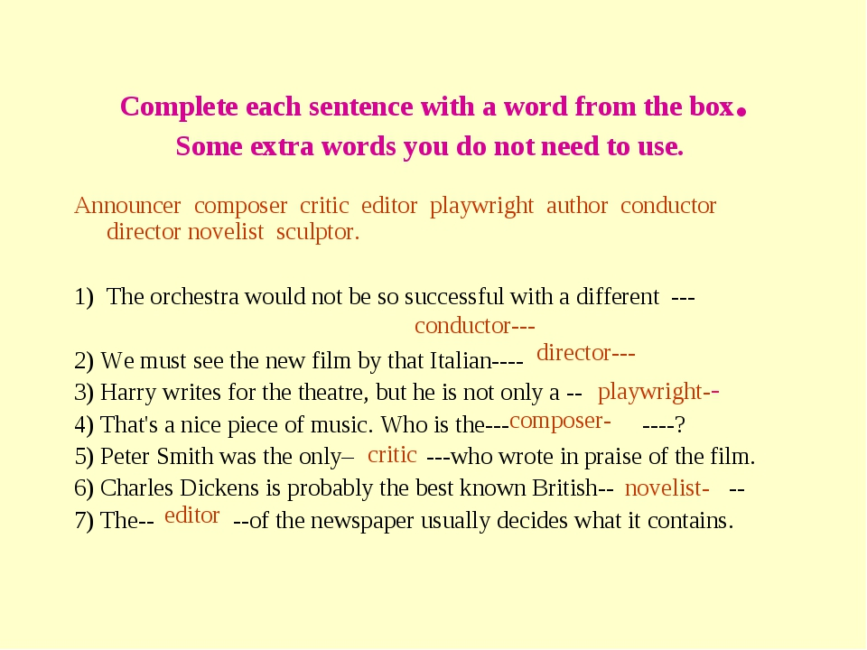 Complete each sentence with a word from the box. Some extra words you do not...