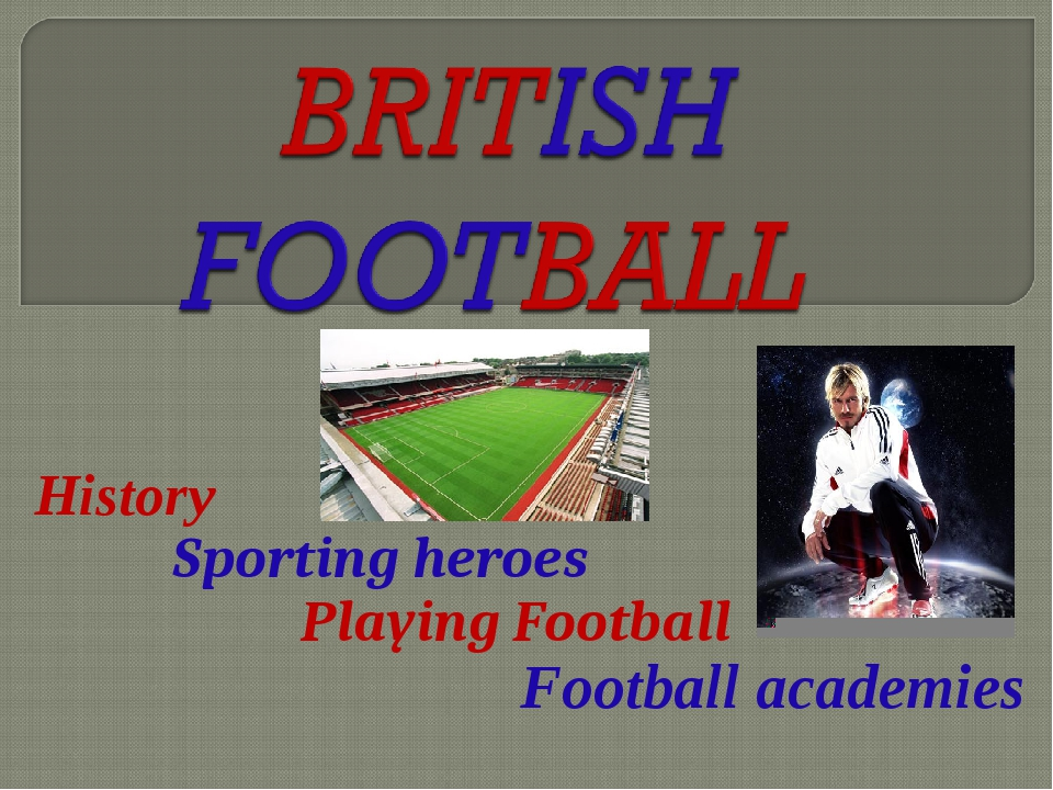 History Sporting heroes Playing Football Football academies