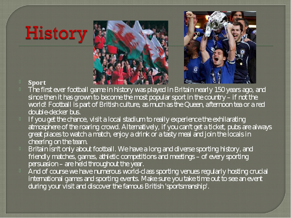 Sport The first ever football game in history was played in Britain nearly 15...