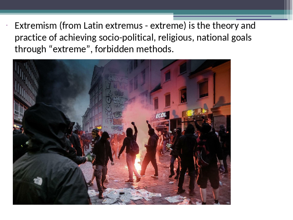 Extremism (from Latin extremus - extreme) is the theory and practice of achie...