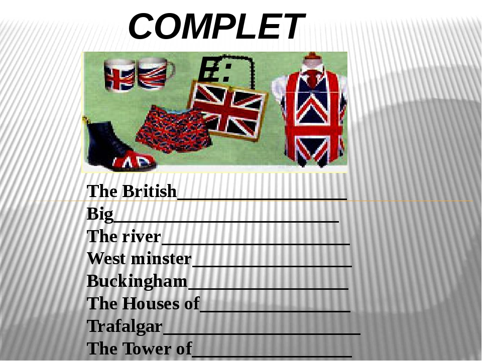 The British__________________ Big________________________ The river_________...