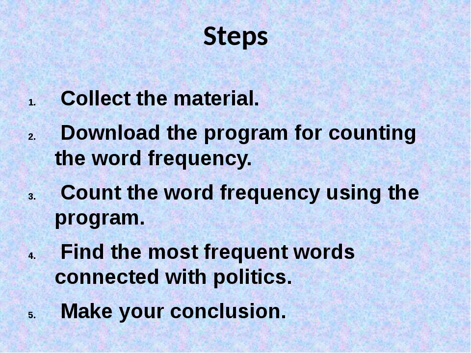 Steps Collect the material. Download the program for counting the word freque...