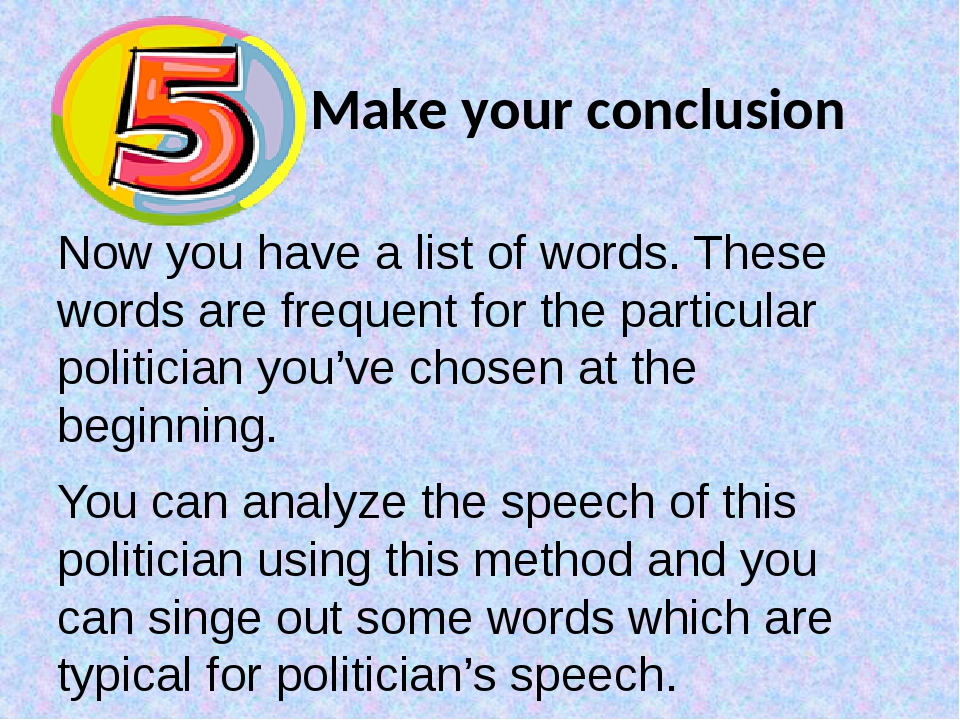 Make your conclusion Now you have a list of words. These words are frequent...