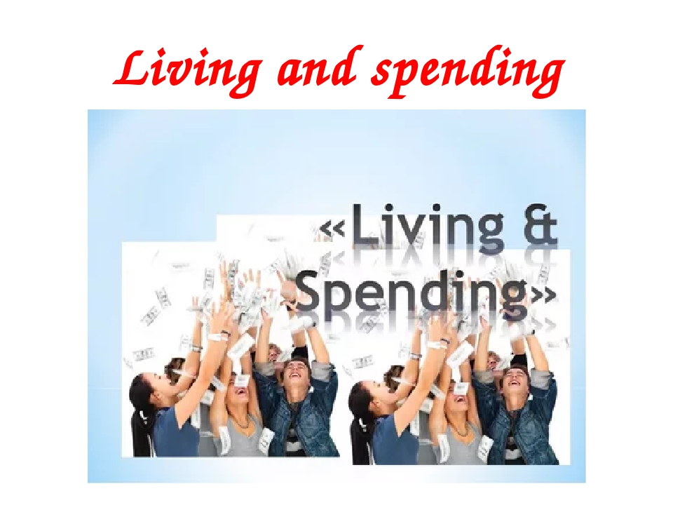Living and spending