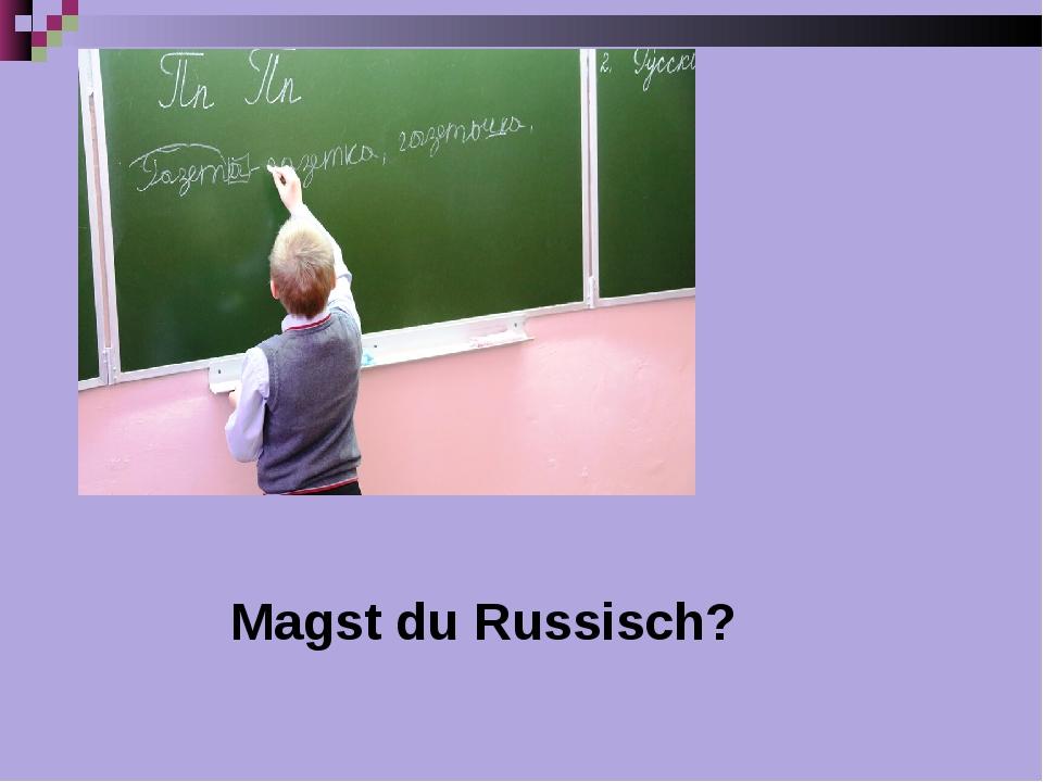 Magst du Russisch?