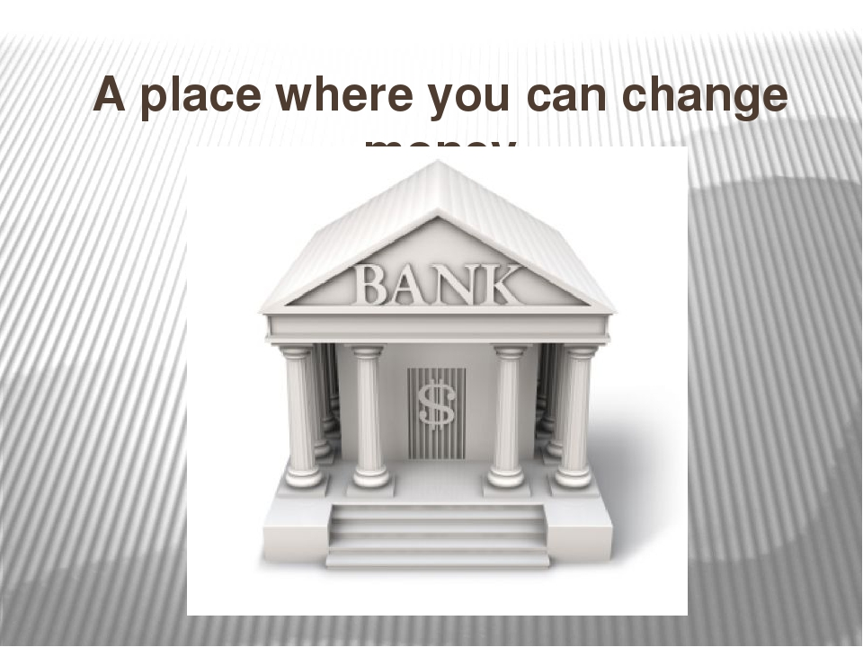 A place where you can change money