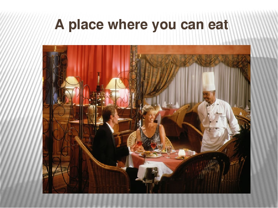 A place where you can eat