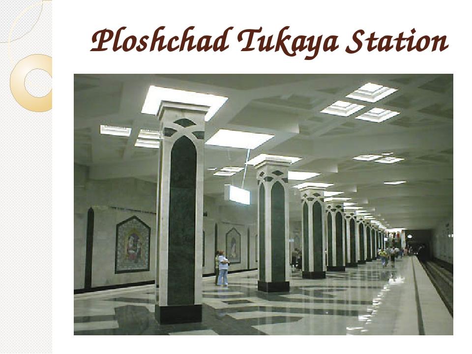 Ploshchad Tukaya Station