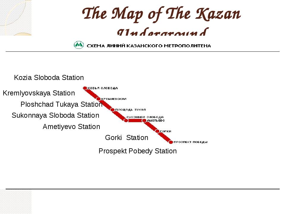 The Map of The Kazan Underground Kozia Sloboda Station Kremlyovskaya Station...