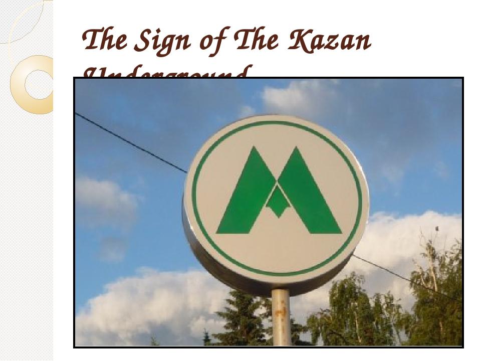 The Sign of The Kazan Underground