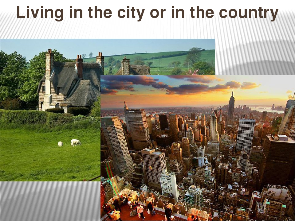 Living in the city or in the country