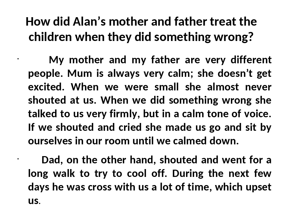 How did Alan's mother and father treat the children when they did something w...
