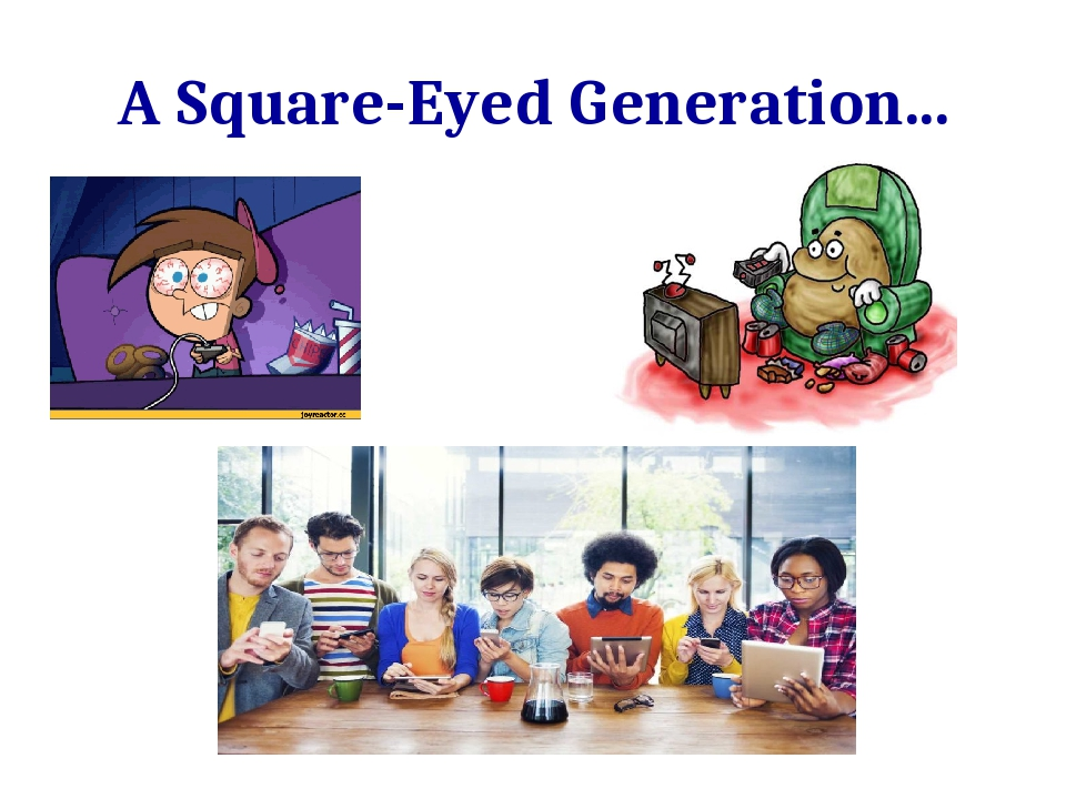 A Square-Eyed Generation...