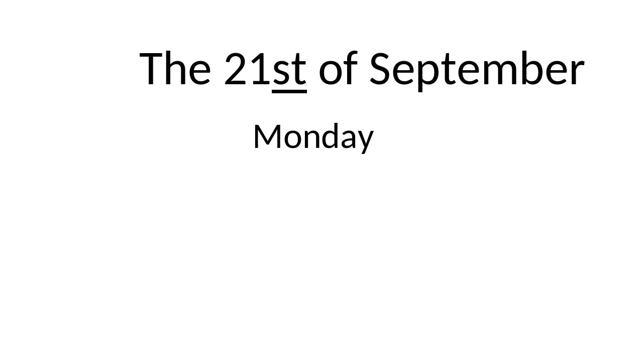 The 21st of September Monday