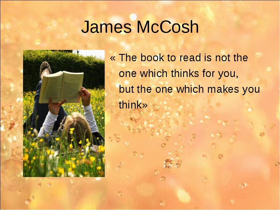 James McCosh « The book to read is not the one which thinks for you, but the...