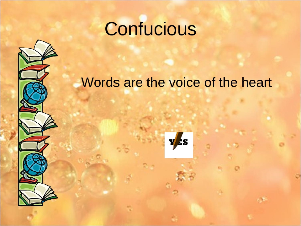 Confucious Words are the voice of the heart