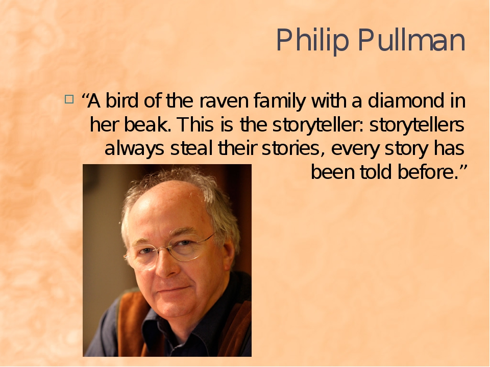 """Philip Pullman """"A bird of the raven family with a diamond in her beak. This i..."""