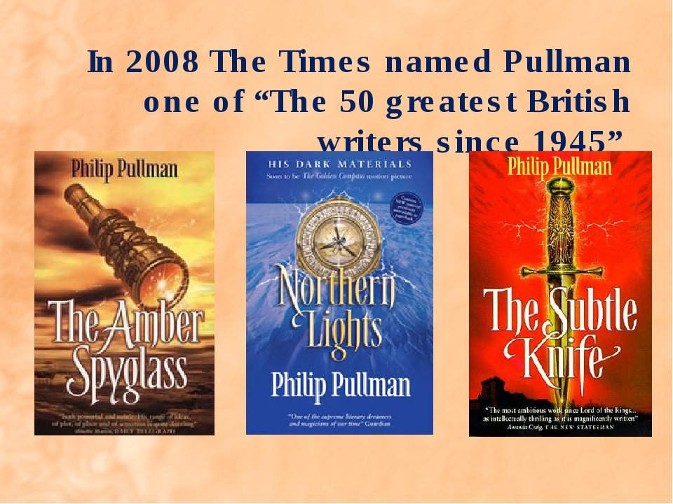 """In 2008 The Times named Pullman one of """"The 50 greatest British writers since..."""