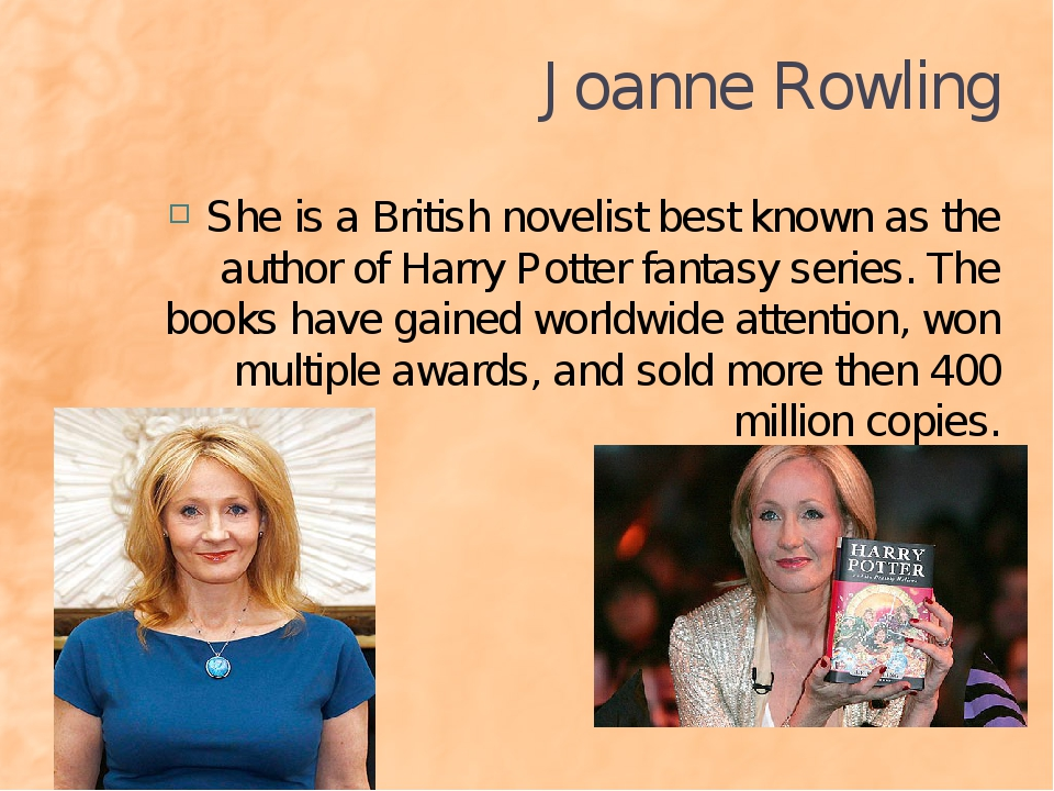 Joanne Rowling She is a British novelist best known as the author of Harry Po...