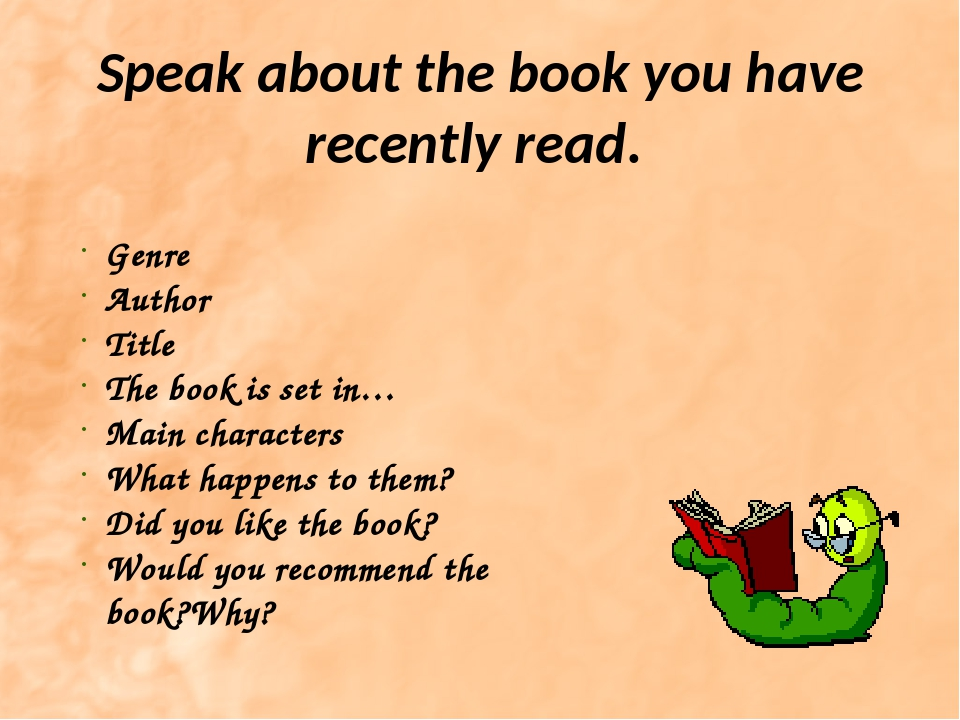 Speak about the book you have recently read. Genre Author Title The book is s...