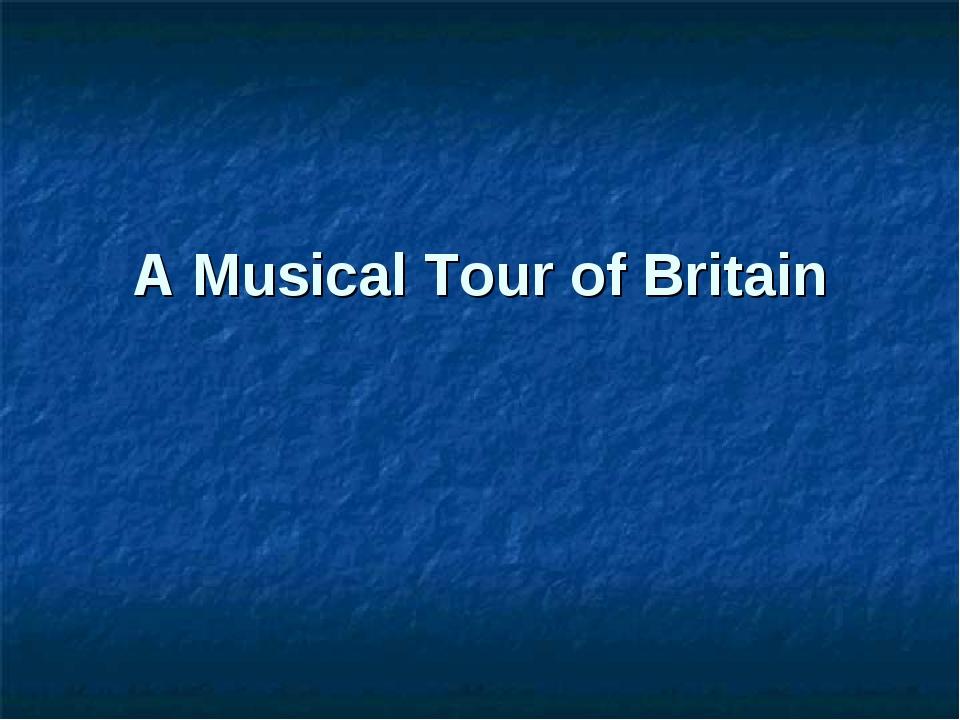 A Musical Tour of Britain