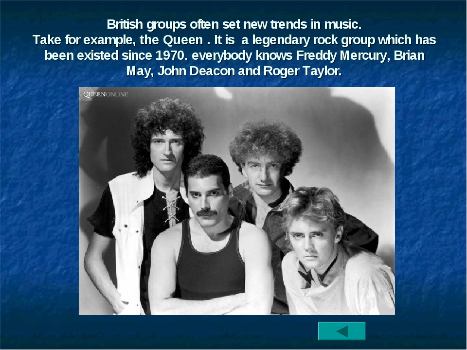 British groups often set new trends in music. Take for example, the Queen ....