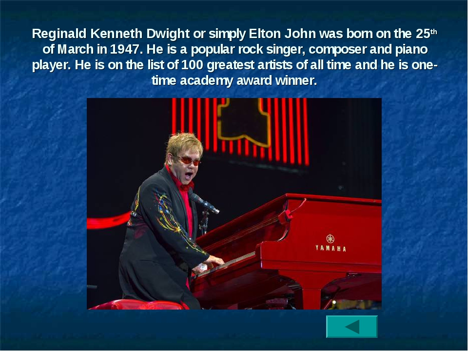 Reginald Kenneth Dwight or simply Elton John was born on the 25th of March in...