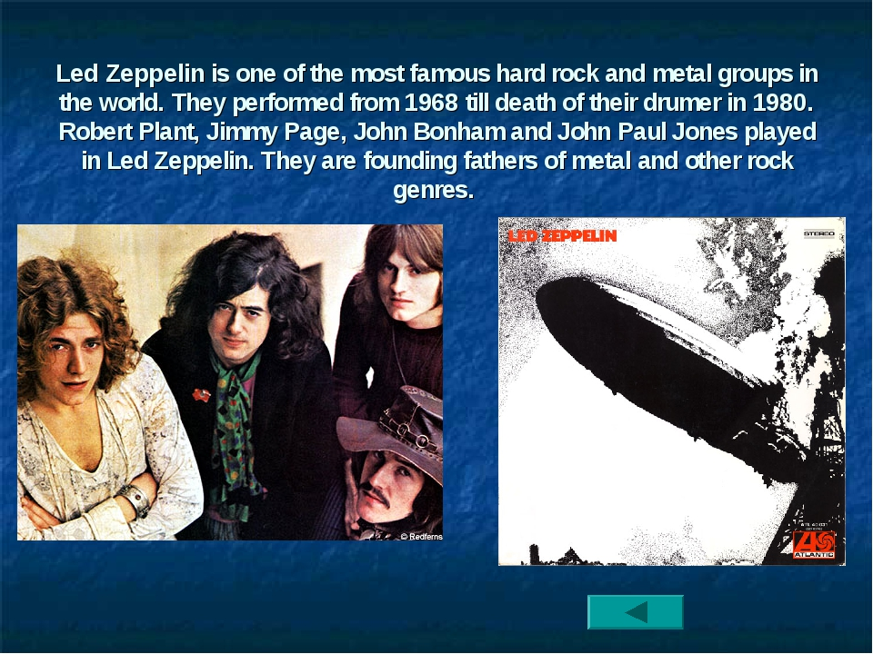 Led Zeppelin is one of the most famous hard rock and metal groups in the worl...