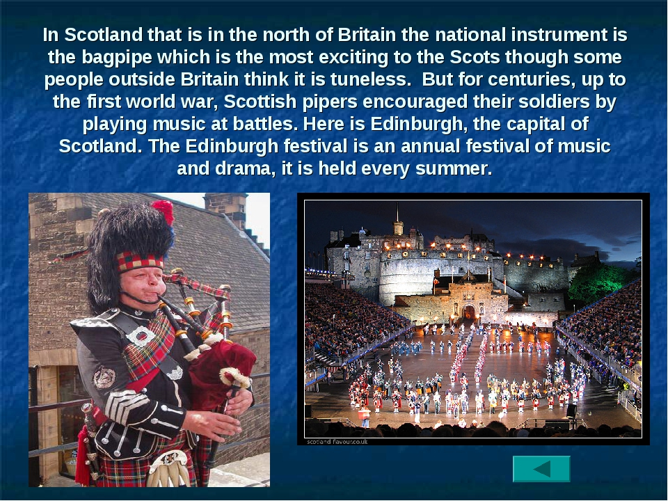In Scotland that is in the north of Britain the national instrument is the ba...