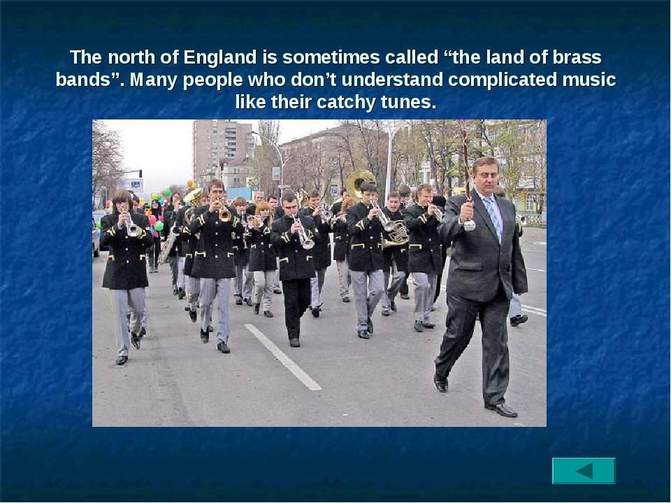 """The north of England is sometimes called """"the land of brass bands"""". Many peop..."""