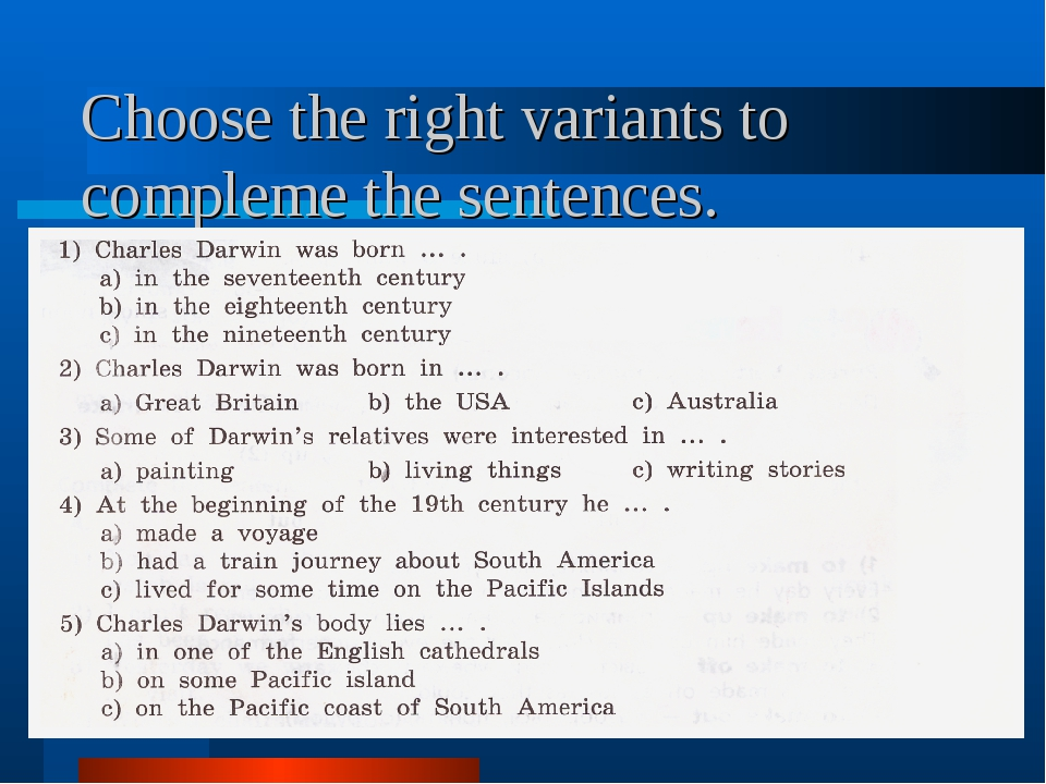 Choose the right variants to compleme the sentences.
