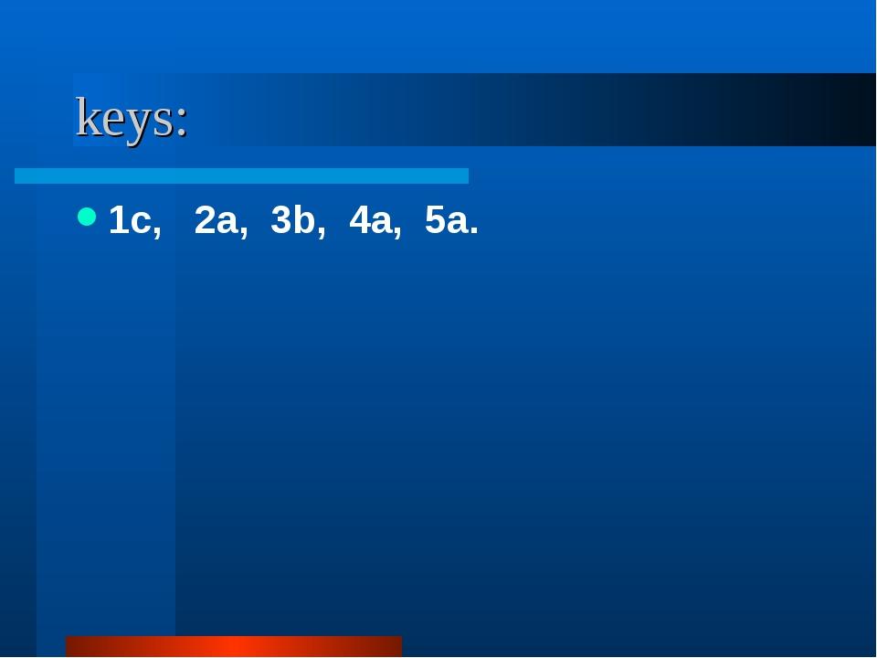 keys: 1c, 2a, 3b, 4a, 5a.