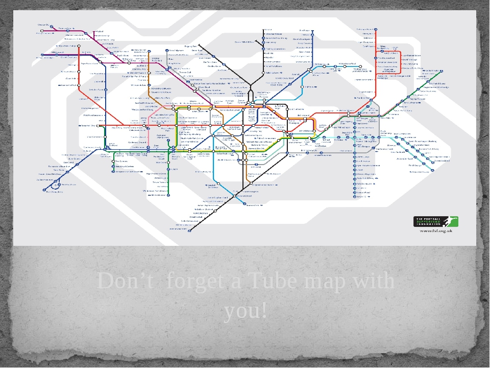 Don't forget a Tube map with you!