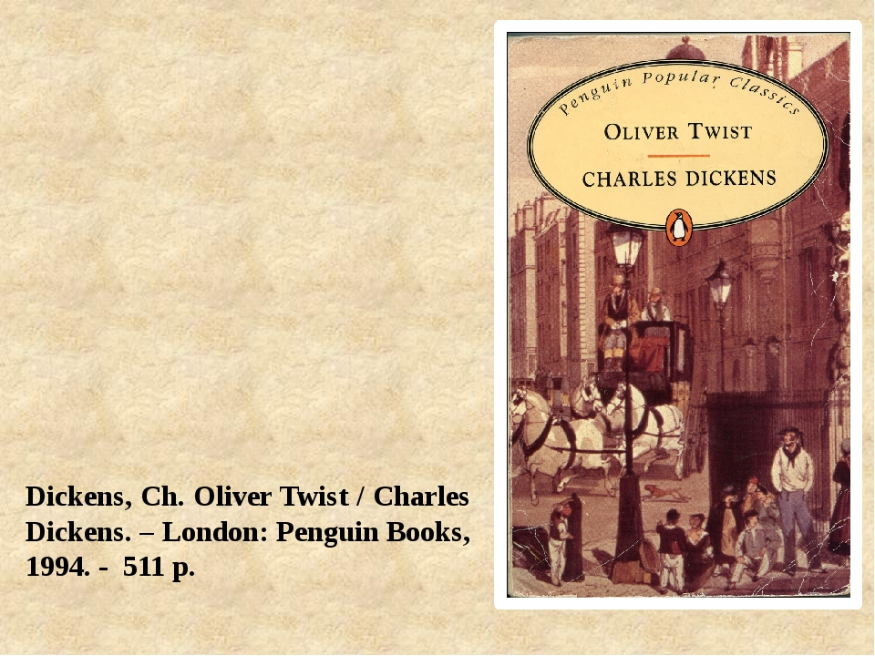 Dickens, Ch. Oliver Twist / Charles Dickens. – London: Penguin Books, 1994. -...